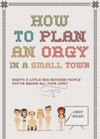 How to plan an orgy in a small town 4be7883f boxcover